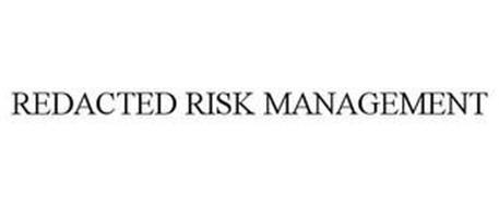 REDACTED RISK MANAGEMENT