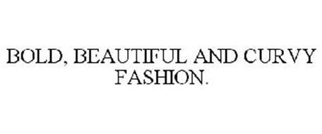 BOLD, BEAUTIFUL AND CURVY FASHION.
