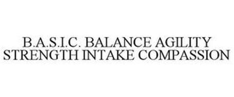 B.A.S.I.C. BALANCE AGILITY STRENGTH INTAKE COMPASSION