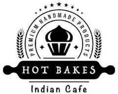 PREMIUM HANDMADE PRODUCTS HOT BAKES INDIAN CAFE