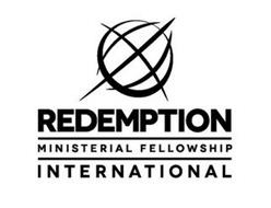 REDEMPTION MINISTERIAL FELLOWSHIP INTERNATIONAL