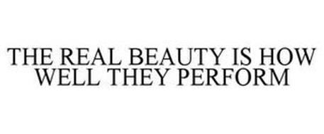 THE REAL BEAUTY IS HOW WELL THEY PERFORM