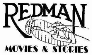 REDMAN MOVIES & STORIES