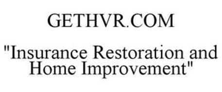 "GETHVR.COM ""INSURANCE RESTORATION AND HOME IMPROVEMENT"""