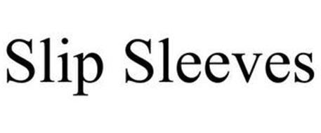 SLIP SLEEVES