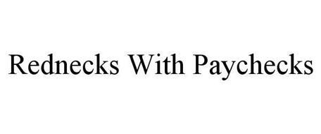 REDNECKS WITH PAYCHECKS