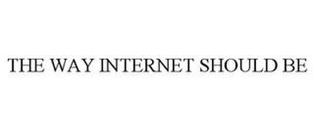 THE WAY INTERNET SHOULD BE