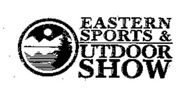 EASTERN SPORTS & OUTDOOR SHOW