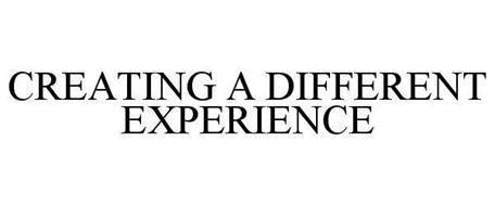 CREATING A DIFFERENT EXPERIENCE