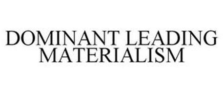 DOMINANT LEADING MATERIALISM