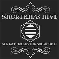 "SHORTKID'S HIVE ""ALL NATURAL IS THE SHORT OF IT"""