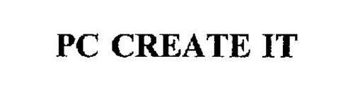 PC CREATE IT