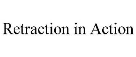 RETRACTION IN ACTION