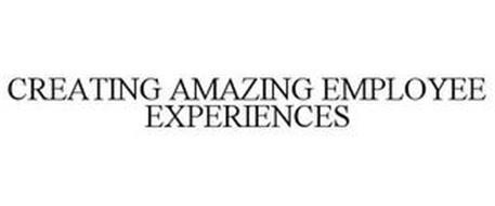 CREATING AMAZING EMPLOYEE EXPERIENCES