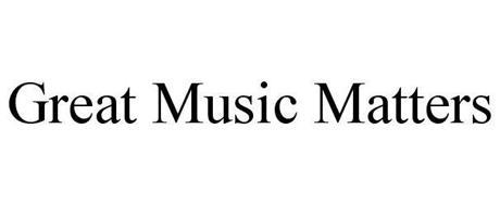 GREAT MUSIC MATTERS
