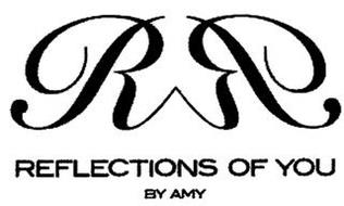 RWR REFLECTIONS OF YOU BY AMY