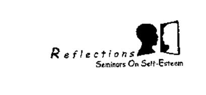 REFLECTIONS SEMINARS ON SELF-ESTEEM