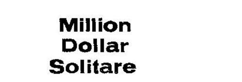 MILLION DOLLAR SOLITARE