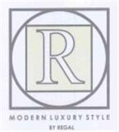 R MODERN LUXURY STYLE BY REGAL