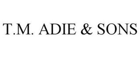 T.M. ADIE & SONS