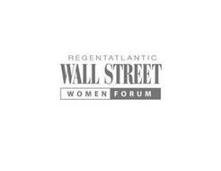 REGENTATLANTIC WALL STREET WOMEN FORUM