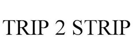 TRIP 2 STRIP