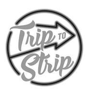TRIP TO STRIP