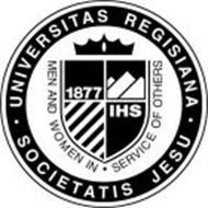 UNIVERSITAS REGISIANA. SOCIETATIS JESU. MEN AND WOMEN IN SERVICE TO OTHERS IHS 1877