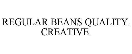 REGULAR BEANS QUALITY. CREATIVE.