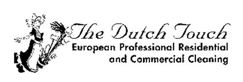 THE DUTCH TOUCH EUROPEAN PROFESSIONAL RESIDENTIAL AND COMMERCIAL CLEANING