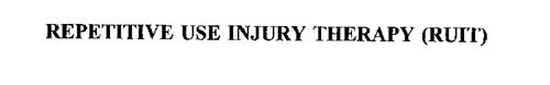 REPETITIVE USE INJURY THERAPY (RUIT)