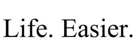 LIFE. EASIER.