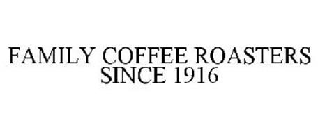 FAMILY COFFEE ROASTERS SINCE 1916