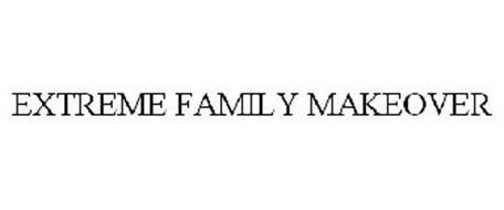 EXTREME FAMILY MAKEOVER