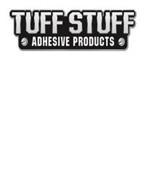 TUFF STUFF ADHESIVE PRODUCTS