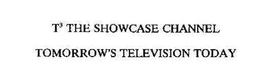T3 THE SHOWCASE CHANNEL TOMORROW'S TELEVISION TODAY