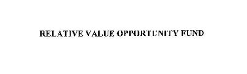 RELATIVE VALUE OPPORTUNITY FUND