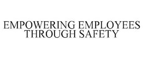 EMPOWERING EMPLOYEES THROUGH SAFETY