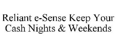 Reliant E Sense Keep Your Cash Nights Amp Weekends Trademark