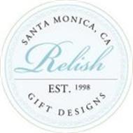 RELISH EST. 1998 SANTA MONICA, CA GIFT DESIGNS