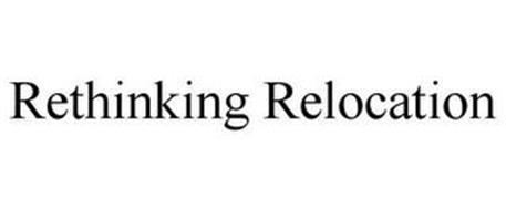 RETHINKING RELOCATION