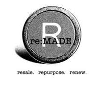 R RE:MADE RESALE. REPURPOSE. RENEW.
