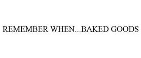 REMEMBER WHEN...BAKED GOODS