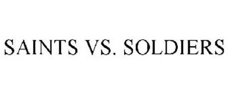 SAINTS VS. SOLDIERS
