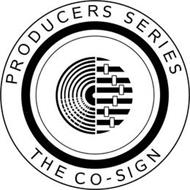 PRODUCERS SERIES THE CO-SIGN