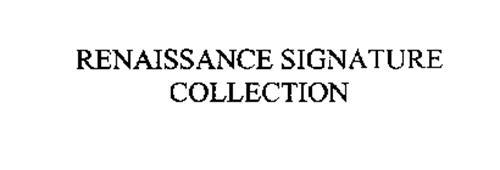 RENAISSANCE SIGNATURE COLLECTION
