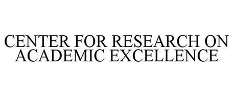 CENTER FOR RESEARCH ON ACADEMIC EXCELLENCE