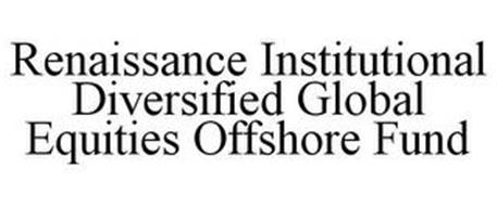 RENAISSANCE INSTITUTIONAL DIVERSIFIED GLOBAL EQUITIES OFFSHORE FUND