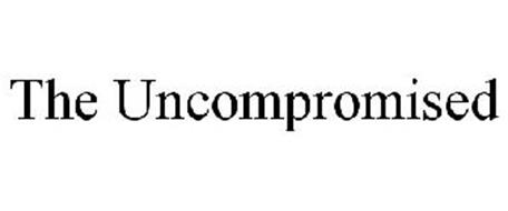 THE UNCOMPROMISED