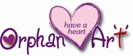 ORPHAN AR'T' HAVE A HEART